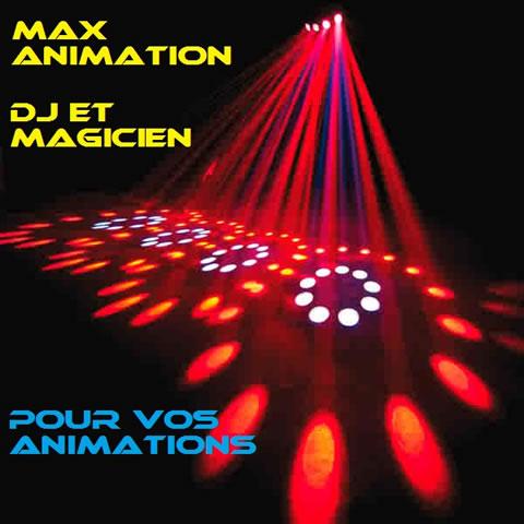 MAX ANIMATION : DJ et Magicien, pour vos animations