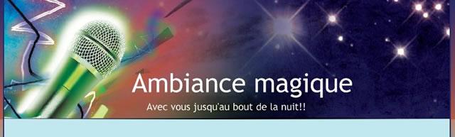 AMBIANCE MAGIQUE : DJ Animateur