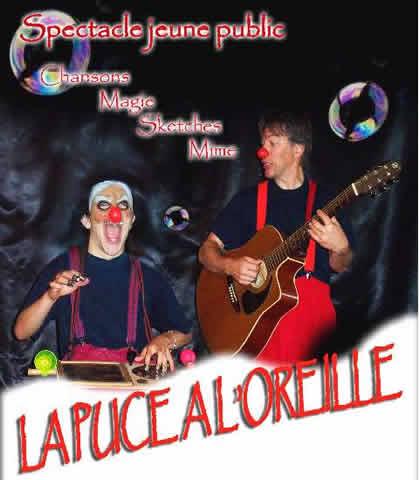 la puce à l'oreille  : chanson/magie/mime/clown/musique vivante