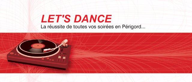 LET'S DANCE  : La réussite de vos soirées en Périgord