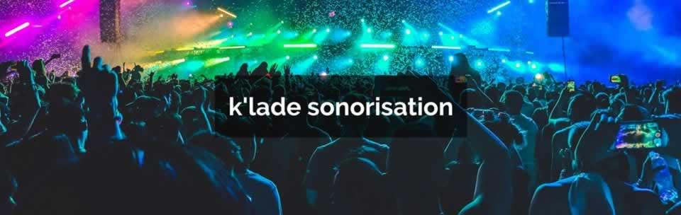 K'lade sonorisation : DJ SONORISATION ECLAIRAGE VIDEO