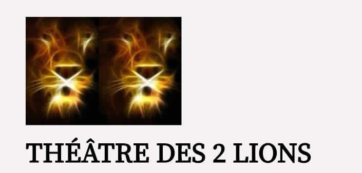 Théâtre des 2 lions : Comédien