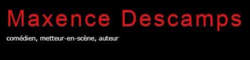 Maxence Descamps : Comédien