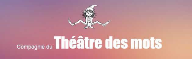 THEATRE DES MOTS : Conteur pour toute animation