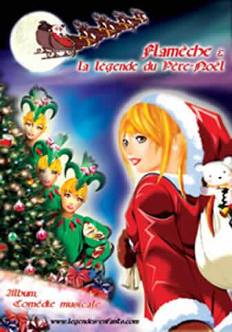 Flamèche et la légende du Père-Noël : Comédie musicale de Noël
