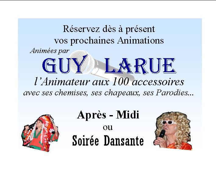 guy larue : l'animateur aux 100 accessoires