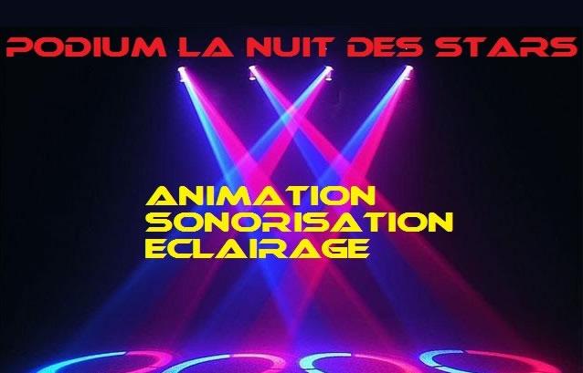 PODIUM LA NUIT DES STARS : ANIMATION DJ - SONORISATION - ECLAIRAGE