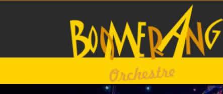 Boomerang Orchestre : Groupe de musique pour vos évènements