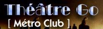 CIE METRO CLUB THEATRE GO